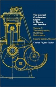 The Internal Combustion Engine in Theory and Practice: Vol. 1 - 2nd Edition, Revised: Thermodynamics, Fluid Flow, Performance - Charles Fayette Taylor