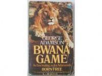Bwana Game. - George Adamson
