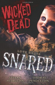 Wicked Dead: Snared - 'Stefan Petrucha',  'Thomas Pendleton'