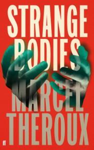 Strange Bodies - Marcel Theroux