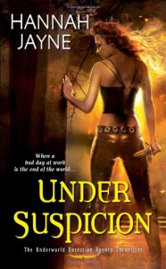 Under Suspicion (Underworld Detection Agency Chronicles) - Hannah Jayne