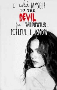 I Sold Myself To The Devil For Vinyls... Pitiful I Know - DarknessAndLight