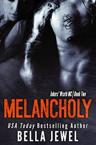 Melancholy (Jokers' Wrath MC Book 2) - Bella Jewel