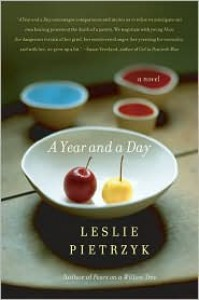 A Year and a Day: A Novel - Leslie Pietrzyk