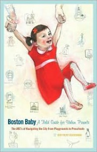 Boston Baby: A Field Guide for Urban Parents - Kim Foley MacKinnon, Karen Klassen