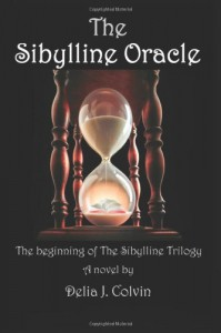 The Sibylline Oracle: The Beginning of the Sibylline Trilogy (Volume 1) - Delia J. Colvin