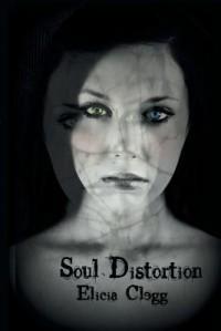 Soul Distortion - Elicia Clegg