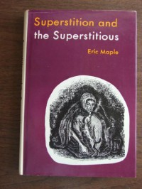 Superstition and the superstitious - Eric Maple