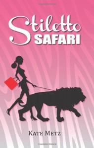 Stiletto Safari - Kate Metz
