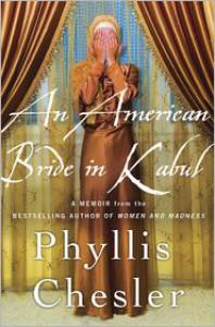 An American Bride in Kabul: A Memoir - Phyllis Chesler