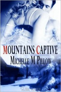 Mountain's Captive - Michelle M. Pillow
