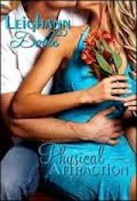 Physical Attraction - Leighann Dobbs