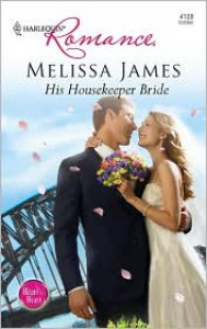 His Housekeeper Bride - Melissa James