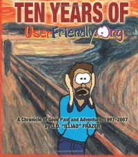 Ten Years of Userfriendly.Org - Illiad