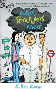When Strangers meet.. - K. Hari Kumar