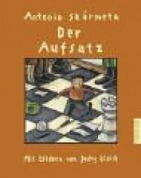 Der Aufsatz - Antonio Skármeta