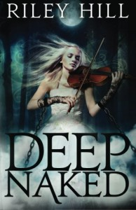 Deep Naked - Riley Hill