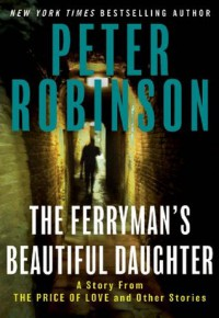 The Ferryman's Beautiful Daughter - Peter Robinson