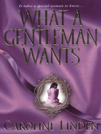 What A Gentleman Wants  - Caroline Linden