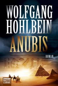 Anubis (Anubis #1) - Wolfgang Hohlbein