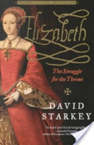 Elizabeth: The Struggle for the Throne - David Starkey