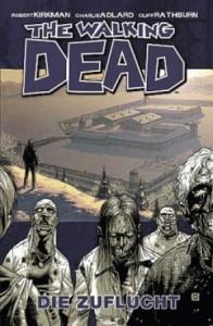 The Walking Dead, Band 3: Die Zuflucht - Robert Kirkman, Charlie Adlard, Cliff Rathburn