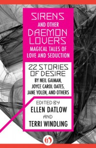 Sirens and Other Daemon Lovers: Magical Tales of Love and Seduction - Ellen Datlow;Terri Windling