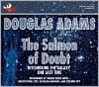 The Salmon of Doubt: Hitchhiking the Galaxy One Last Time - Douglas Adams, Simon Jones, Christopher Cerf