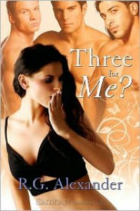 Three for Me? - R.G. Alexander