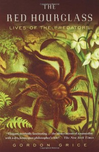 The Red Hourglass: Lives of the Predators - Gordon Grice