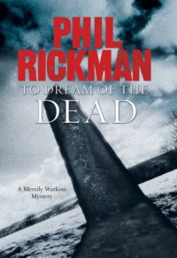 To Dream of the Dead - Phil Rickman