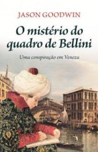O Mistério do Quadro de Bellini - Jason Goodwin