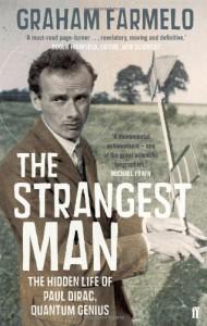The Strangest Man: The Hidden Life Of Paul Dirac, Quantum Genius - Graham Farmelo
