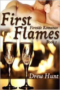 Fireside Romance Book 1: First Flames - Drew Hunt