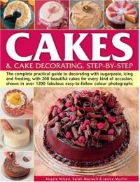 Cakes and Cake Decorating - Angela Nilsen;Sarah Maxwell;Janice Murfitt