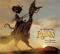 The Ballad of Rango: The Art and Making of an Outlaw Film. - David S. Cohen, Gore Verbinski