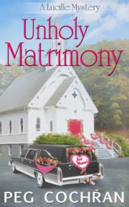 Unholy Matrimony (A Lucille Mystery) - Peg Cochran