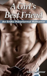 A Girl's Best Friend: An Erotic Shapeshifter Paranormal Romance - Cara B. Connor