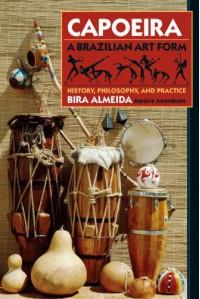 Capoeira: History, Philosophy, Practice - Bira Almeida