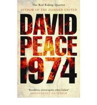 Nineteen Seventy Four - David Peace
