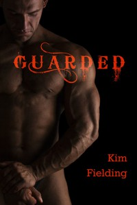 Guarded - Kim Fielding