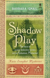 Shadow Play : Kain Songket Mysteries - Barbara Ismail