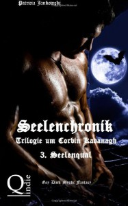 Seelenchronik - 3. Seelenqual (Seelenchronik - Trilogie um Corbin Kavanagh) - Patricia Jankowski