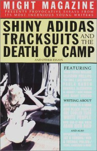 Shiny Adidas Tracksuits and the Death of Camp and Other Essays from Might Magazine - Might Magazine, Might Magazine