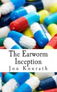 The Earworm Inception - Jon Konrath
