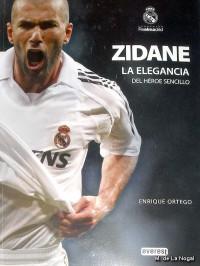 Zidane: La elegancia del héroe sencillo - Enrique Ortego