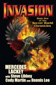 Invasion: Book One of the Secret World Chronicle (The Secret World Chronicles) - Mercedes Lackey, Steve Libby, Cody Martin, Dennis Lee