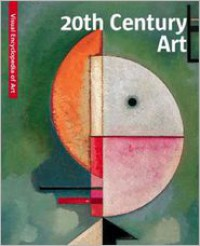 20th Century Art: The Visual Encyclopedia of Art - Scala Group