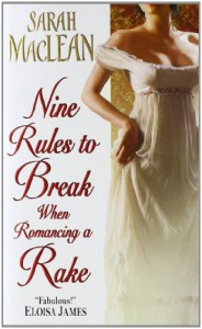 Nine Rules to Break When Romancing a Rake - Sarah MacLean