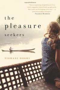 The Pleasure Seekers - Tishani Doshi
